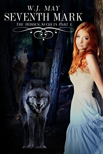 Seventh Mark - Part 1: Werewolves Shifters Paranormal Romance (The Hidden Secrets Saga)