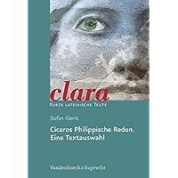 Ciceros Philippische Reden. Eine Textauswahl. (Lernmaterialien) (clara, Band 23)