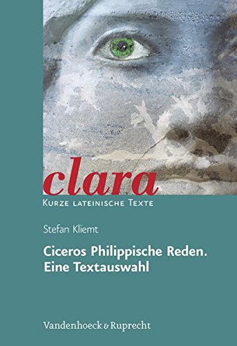 ciceros-philippische-reden-eine-textauswahl-lernmaterialien-clara-band-23