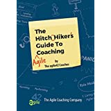 The Hitchhiker's Guide to Agile Coaching
