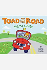 Toad on the Road: Mama and Me Hardcover