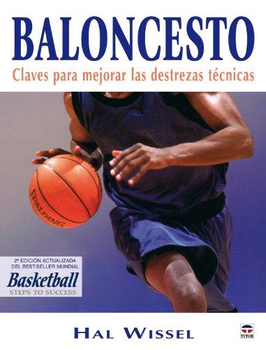 Baloncesto. Claves Para Mejorar las Destrezas Técnicas Tapa blanda – 21 ago 2007 Hal Wissel Tutor 8479026715 1156596