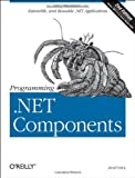 Programming .NET Components, Lowy, Juval, 0596102070