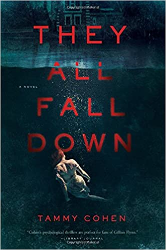 Amazon They All Fall Down A Novel 9781681776477 Tammy Cohen
