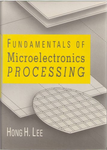 Fundamentals of Microelectronics Processing (MCGRAW HILL CHEMICAL ENGINEERING SERIES)