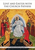 Lent and Easter with the Church Fathers, Marco Pappalardo, 1601370873
