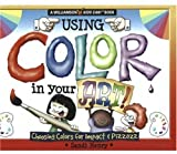 Using Color in Your Art!, Sandi Henry, 0824967720