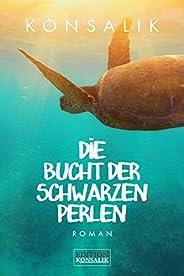 Die Bucht der schwarzen Perlen: Roman (German Edition)