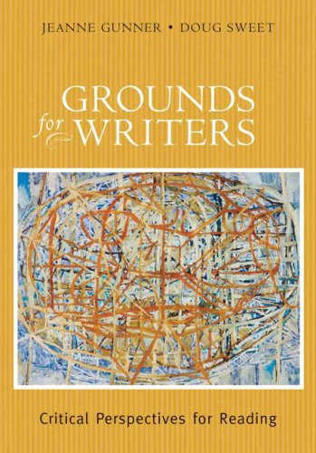 Grounds for Writers: Critical Perspectives for Reading