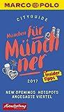 MARCO POLO Cityguide München für Münchner 2017: Mit Insider-Tipps und Cityatlas. (MARCO POLO Cityguides)
