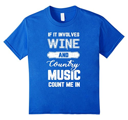If It Involves Wine and Country Music T-Shirt