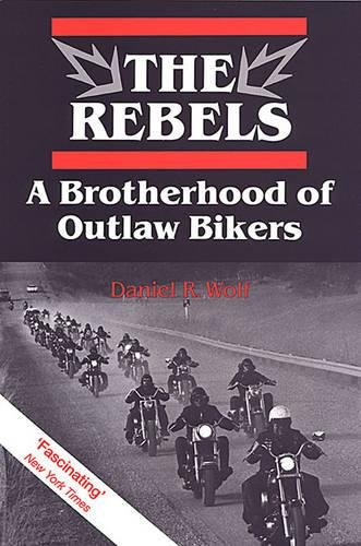 The Rebels: A Brotherhood of Outlaw Bikers (Heritage) pdf epub