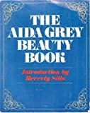 The Aida Grey Beauty Book, Aida Grey, 0872237249