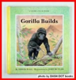 Gorilla Builds, Derek Hall, 0394865308