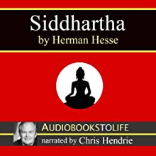 Siddhartha Audiobook by Hermann Hesse Narrated by Chris Hendrie