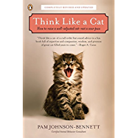 Think Like a Cat: How to Raise a Well-Adjusted Cat--Not a Sour Puss (English Edition)