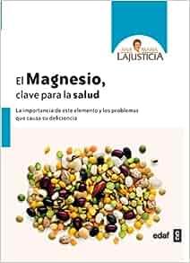 El magnesio. Clave para la salud (Spanish Edition) by Ana Maria Lajusticia (2014-06-30): Ana Maria Lajusticia: Amazon.com: Books