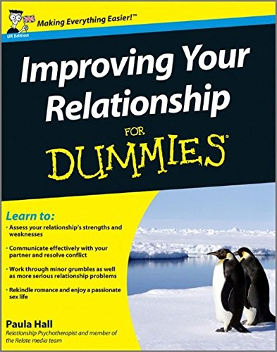 Improving Your Relationship For Dummies, by Paula Hall