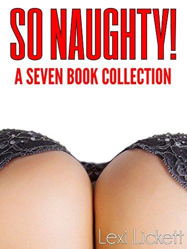 SO NAUGHTY! - A SEVEN Book Collection