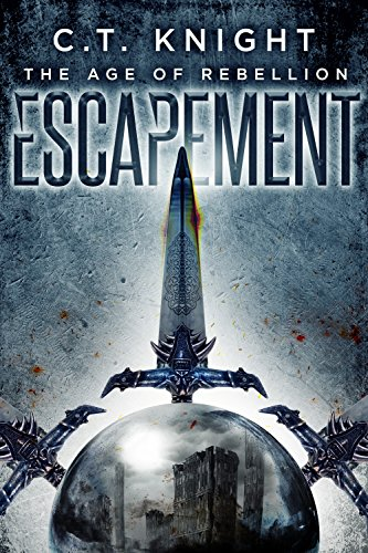 Escapement (The Age of Rebellion Book 1)