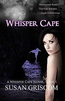 Whisper Cape: Paranormal Romance, Supernatural Fantasy Suspense by [Griscom, Susan]