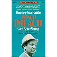 Hockey Is a Battle: Punch Imlach's Own Story