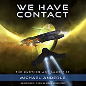 We Have Contact: The Kurtherian Gambit, Book 12 | Michael Anderle