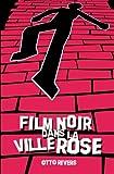 Film Noir Dans la Ville Rose, Otto Rivers, 2954562943