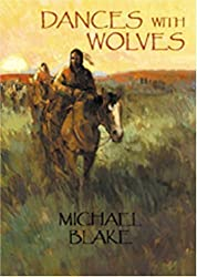 Dances with Wolves by Blake, Michael (October 1, 2002) Hardcover