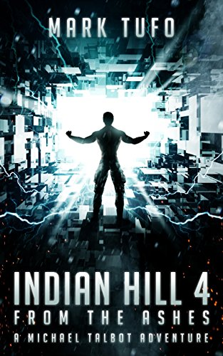 - Indian Hill 4: From The Ashes: A Michael Talbot Adventure
