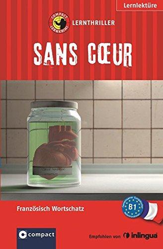 Sans Cœur: Lernthriller Französisch B1 (Lernkrimi Lernthriller)
