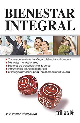 Bienestar integral / Total wellbeing: Causas Del Sufrimiento, Origen Del Malestar Humano / Causes of Suffering, Origin of Human Discomfort (Spanish Edition)