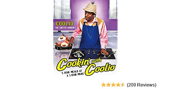 Cookin with coolio 5 star meals at a 1 star price kindle edition cookin with coolio 5 star meals at a 1 star price kindle edition by coolio cookbooks food wine kindle ebooks amazon fandeluxe Gallery