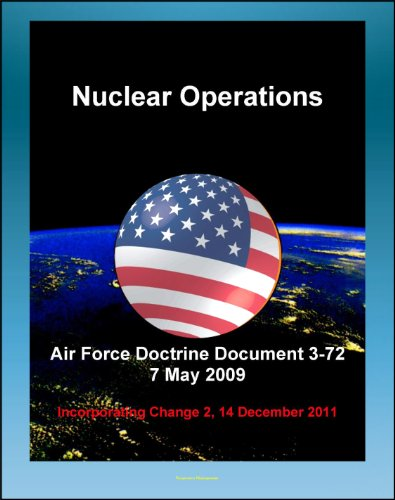 Control Document (Air Force Doctrine Document 3-72: Nuclear Operations - Command and Control (C2), Deterrence, Strategic Effects, Nuclear Safety, Surety, Training)