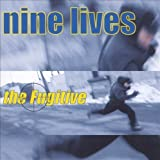 Fugitive by Nine Lives (2001-07-03)