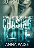 img - for Chasing Kade (Thrill of the Chase Book 1) book / textbook / text book