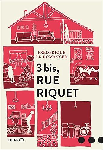 3 bis, rue Riquet - Frédérique Le Romancer (2018) sur Bookys