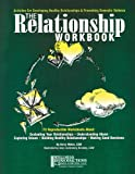 The Relationship Workbook : Activities for Developing Healthy Relationships and Preventing Domestic Violence, Moles, Kerry, 1893277054