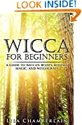 #6: Wicca for Beginners: A Guide to Wiccan Beliefs, Rituals, Magic, and Witchcraft