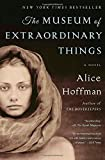 By Alice Hoffman The Museum of Extraordinary Things: A Novel (Reprint) [Paperback]