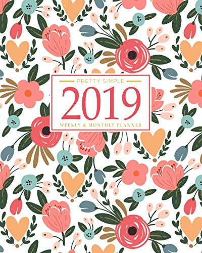 - 2019 Planner Weekly And Monthly: Calendar + Organizer | Inspirational Quotes And Floral Cover | January 2019 through December 2019