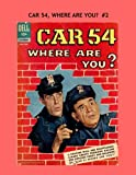 Car 54, Where Are You? #2: Collect All Seven Issues - All Stories - No Ads