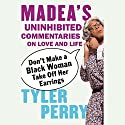 Don't Make a Black Woman Take Off Her Earrings Audiobook by Tyler Perry Narrated by Tyler Perry
