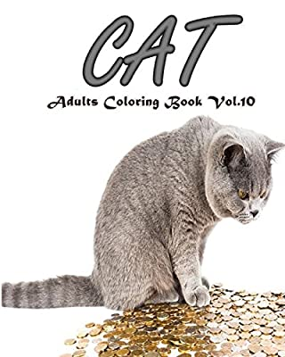 CAT : Adults Coloring Book Vol.10: An Adult Coloring Book of Cats in a Variety of Styles