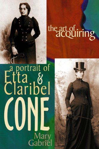The Art of Acquiring: A Portrait of Etta and Claribel (Etta Collection)