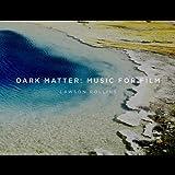 Dark Matter: Music For Film