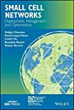 Small Cell Networks: Deployment, Management, and Optimization (IEEE Press Series on Networks and Services Management)