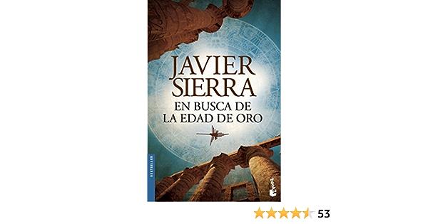 En Busca De La Edad De Oro Biblioteca Javier Sierra Spanish Edition 9788408135845 Sierra Javier Books