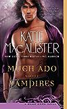 Much Ado About Vampires: A Dark Ones Novel (Dark Ones series Book 9)