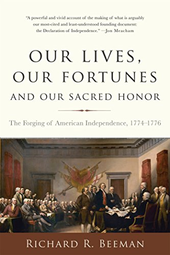 Our Lives, Our Fortunes and Our Sacred Honor: The Forging of American Independence,